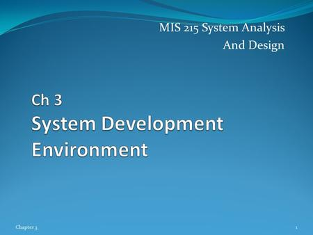 MIS 215 System Analysis And Design Chapter 31. What is Information Systems Analysis and Design? A method used by companies to create and maintain systems.