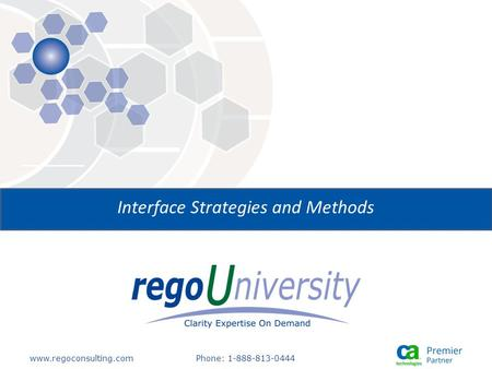 Www.regoconsulting.comPhone: 1-888-813-0444 Interface Strategies and Methods.