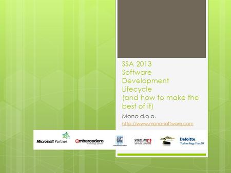 SSA 2013 Software Development Lifecycle (and how to make the best of it) Mono d.o.o.