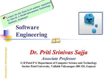 Created By Dr. Priti Srinivas Sajja Software Engineering Dr. Priti Srinivas Sajja Associate Professor G H Patel P G Department of Computer Science and.