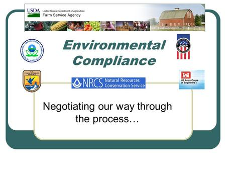 Environmental Compliance Negotiating our way through the process…