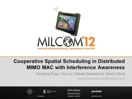 4/30/2015 Pengkai Zhao, You Lu, Babak Daneshrad, Mario Gerla Electrical Engineering/Computer Science, UCLA Cooperative Spatial Scheduling in Distributed.