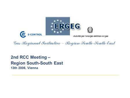 2nd RCC Meeting – Region South-South East 13th 2006, Vienna.