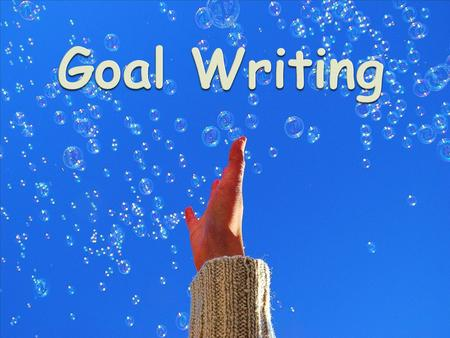  Goals should be written for each area that adversely effects educational performance. In addition goals should be written to include Transition if the.