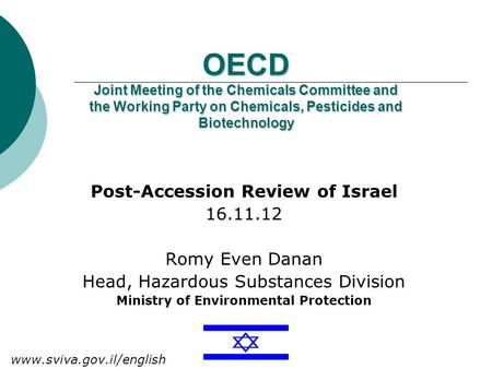 OECD Joint Meeting of the Chemicals Committee and the Working Party on Chemicals, Pesticides and Biotechnology Post-Accession Review of Israel 16.11.12.