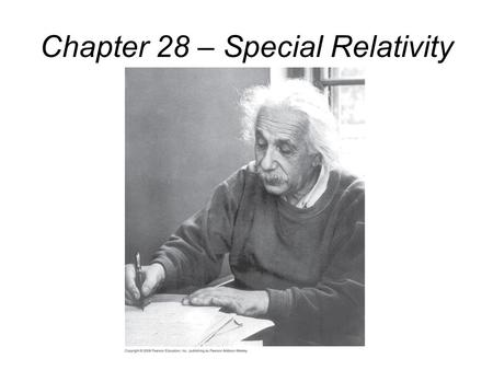 Chapter 28 – Special Relativity