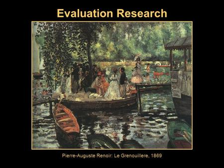 Evaluation Research Pierre-Auguste Renoir: Le Grenouillere, 1869.
