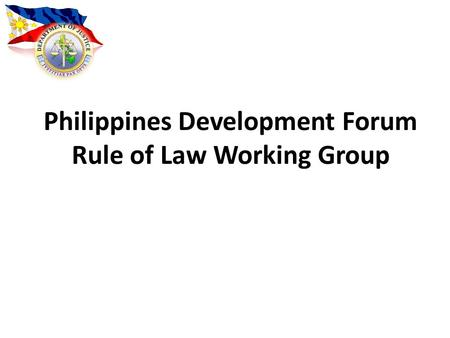 Philippines Development Forum Rule of Law Working Group.