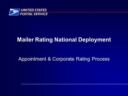 Mailer Rating National Deployment Appointment & Corporate Rating Process.