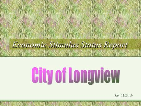 Economic Stimulus Status Report Rev. 11/24/10. Economic Stimulus Update PROGRAMPROJECTFUNDS AVAIL. TIME FRAME STATUS Community Dev. Block Grant New project: