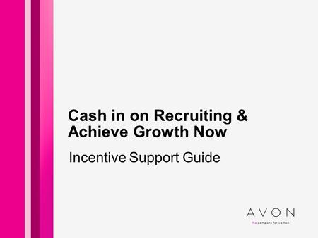 Cash in on Recruiting & Achieve Growth Now Incentive Support Guide.