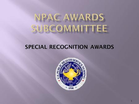 SPECIAL RECOGNITION AWARDS 1.  What special recognition awards are available?  Who is eligible?  Specific awards: Certificates of Achievement Letters.