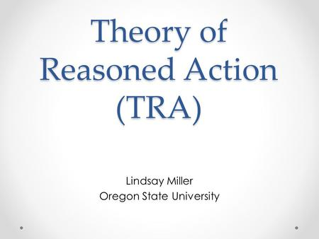 Theory of Reasoned Action (TRA)