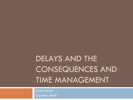 Delays and the consequences and time management