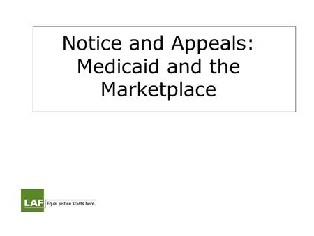 Notice and Appeals: Medicaid and the Marketplace.