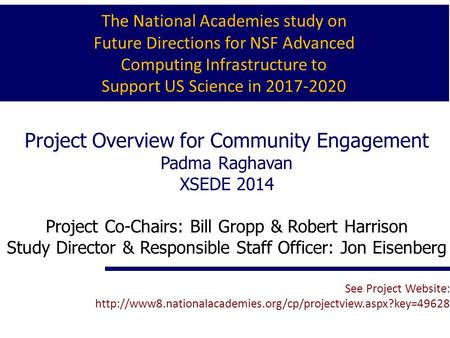 The National Academies study on Future Directions for NSF Advanced Computing Infrastructure to Support US Science in 2017‐2020 Project Overview for Community.