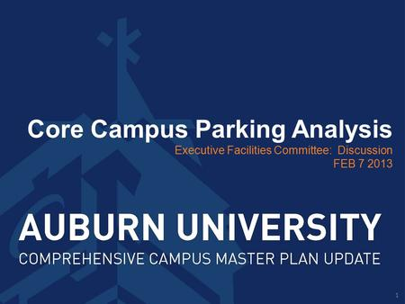 Core Campus Parking Analysis Executive Facilities Committee: Discussion FEB 7 2013 1.