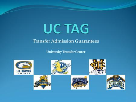 Transfer Admission Guarantees University Transfer Center.
