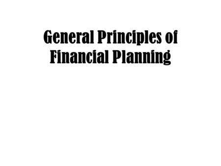 General Principles of Financial Planning. Topic 1: Financial Planning Process Learning Objectives (a) Diagram the personal financial planning process.