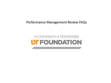 Performance Management Review FAQs. Why do reviews? Performance management is the process of coaching, developing, managing and evaluating employees.