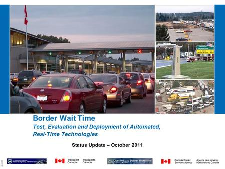 09-2857 Border Wait Time Test, Evaluation and Deployment of Automated, Real-Time Technologies Status Update – October 2011.