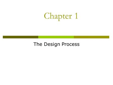 Chapter 1 The Design Process.