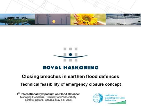 Closing breaches in earthen flood defences Technical feasibility of emergency closure concept.