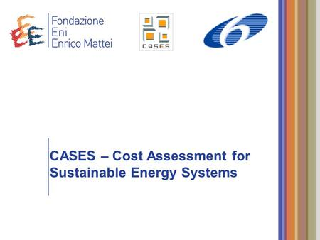 CASES – Cost Assessment for Sustainable <strong>Energy</strong> Systems.