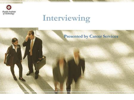 Interviewing Presented by Career Services. Overview Preparing for an Interview What Hiring Managers look for Basic Types of Interviews Common Questions.