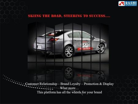 Customer Relationship – Brand Loyalty – Promotion & Display What more… This platform has all the wheels for your brand.