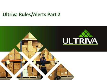 Ultriva Rules/Alerts Part 2. About Us… Lori McNeely Ultriva Customer Support Specialist Supporting Ultriva > 5 years 2 Scott Stickles.