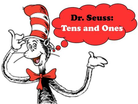 Dr. Seuss: Tens and Ones. Circle groups of tens.