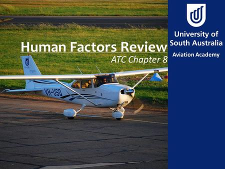 Human Factors Review ATC Chapter 8. Aim To review principals of human factors to a BAK level of knowledge.