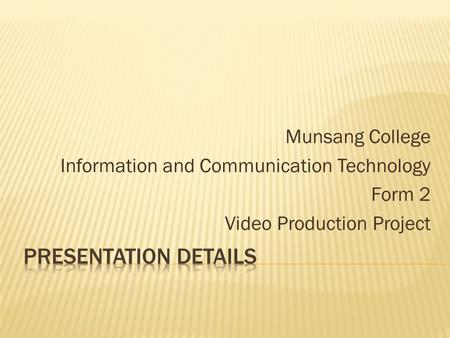 Munsang College Information and Communication Technology Form 2 Video Production Project.