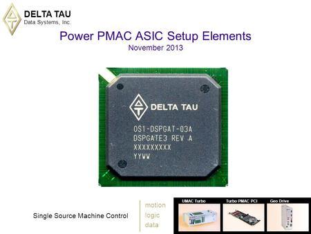 Delta tau data systems inc 1 umac turboturbo pmac pcigeo for Delta tau data systems