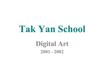 Tak Yan School Digital Art 2001 - 2002. S.1 Calendar Design.