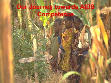 Our Journey towards AIDS Competence. Changes in life expectancy in selected African countries with high and low HIV prevalence: 1950 - 2005 with high.