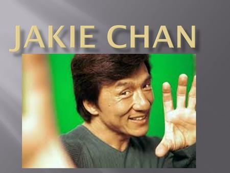  Celebrity name: jackie chan.  Place of birth: hong kong.  Date of birth: april 7th 1954.  occupation:he is an actor a director a producer an action.