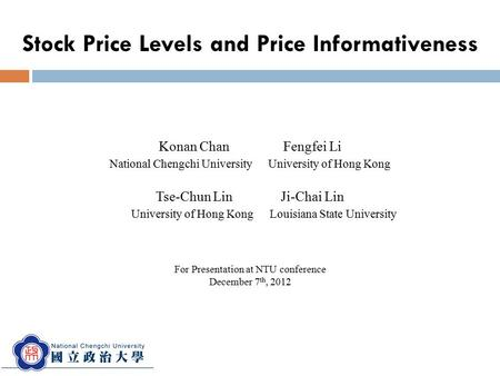 Konan Chan Fengfei Li National Chengchi University University of Hong Kong Tse-Chun Lin Ji-Chai Lin University of Hong Kong Louisiana State University.
