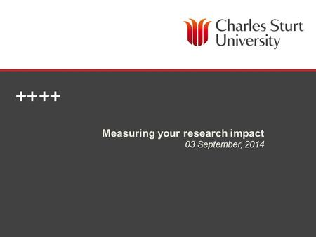 DIVISION OF LIBRARY SERVICES Measuring your research impact 03 September, 2014.