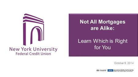 Not All Mortgages are Alike: Learn Which is Right for You April 22, 2014 October 9, 2014.