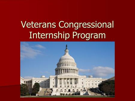 Veterans Congressional Internship Program. History of the Program Founded by Rear Admiral [Ret.] James J. Carey [Navy] Founded by Rear Admiral [Ret.]