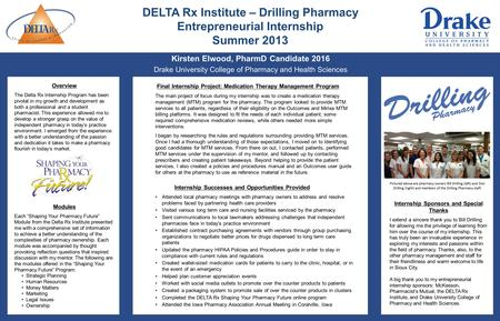 Kirsten Elwood, PharmD Candidate 2016 Drake University College of Pharmacy and Health Sciences Overview The Delta Rx Internship Program has been pivotal.
