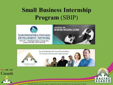 Small Business Internship Program (SBIP). What is the SBIP Program?  The Small Business Internship Program (SBIP) helps small and medium-sized businesses.
