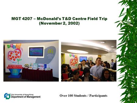 MGT 4207 – McDonald's T&D Centre Field Trip (November 2, 2002) Over 100 Students / Participants.