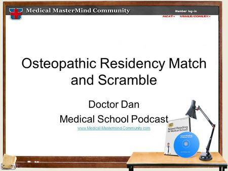 Osteopathic Residency Match and Scramble Doctor Dan Medical School Podcast www.Medical-Mastermind-Community.com.