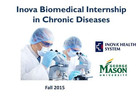 Inova Biomedical Internship in Chronic Diseases Fall 2015.