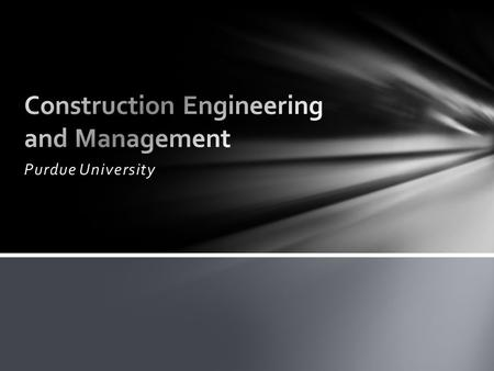 Purdue University. Hands On Construction Engineering is….