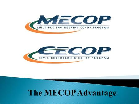 The MECOP Advantage. Engineer = Education + Experience.