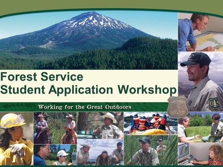 Forest Service Student Application Workshop. Workshop Topics Pathways Program Overview Understanding the Job Announcement Most Effective Resumes Writing.
